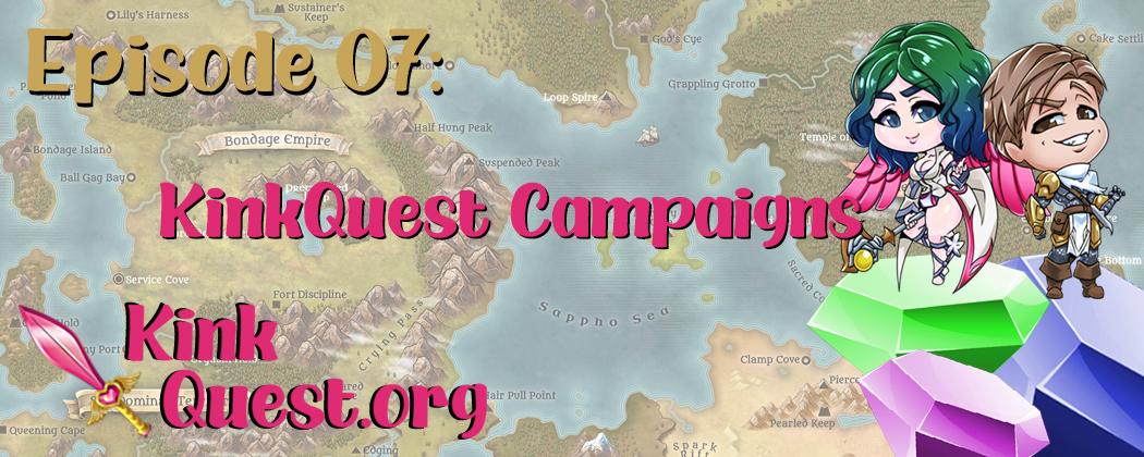 Episode 7 – KinkQuest Campaigns