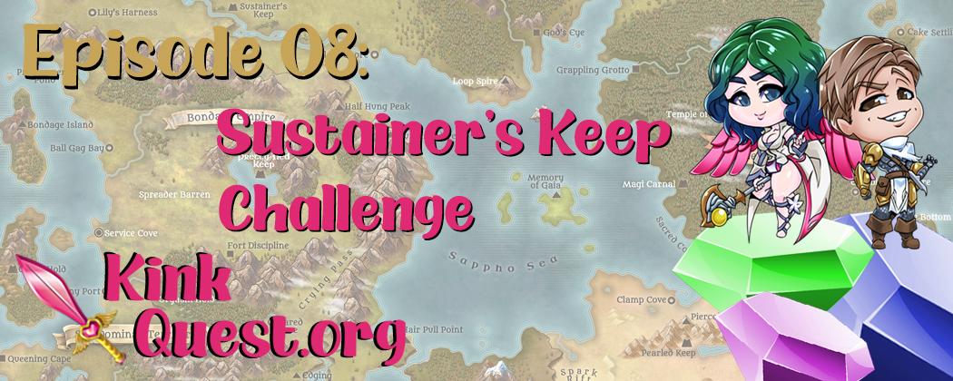 Episode 8 – Sustainer's Keep Challenge